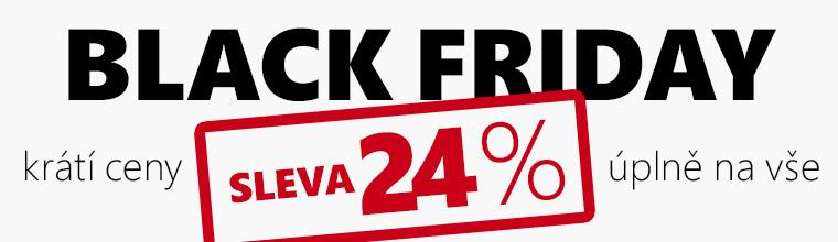Black Friday je tu a s ním 24 % na vše!